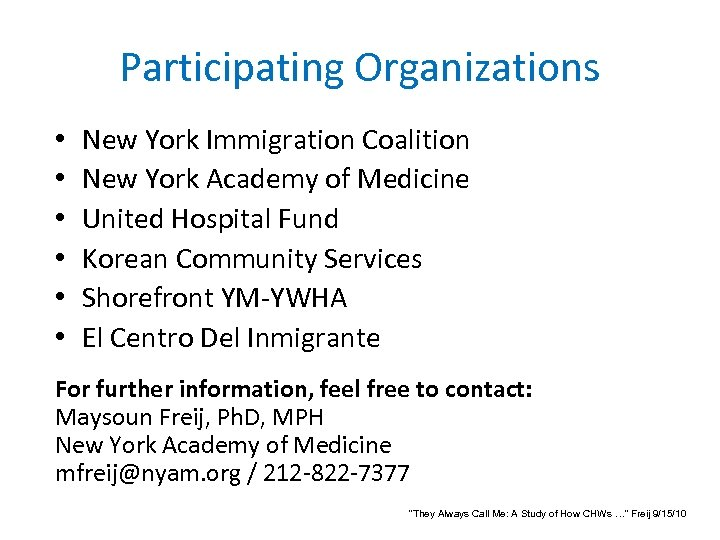 Participating Organizations • • • New York Immigration Coalition New York Academy of Medicine