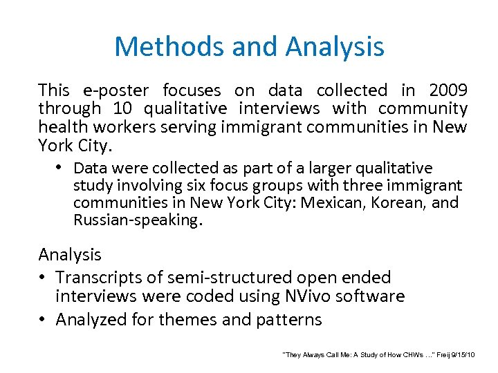 Methods and Analysis This e-poster focuses on data collected in 2009 through 10 qualitative
