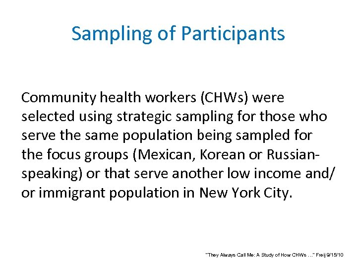 Sampling of Participants Community health workers (CHWs) were selected using strategic sampling for those