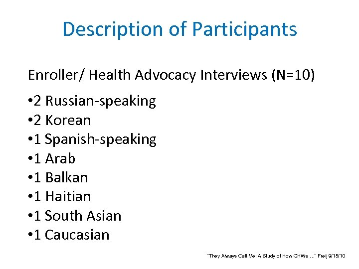 Description of Participants Enroller/ Health Advocacy Interviews (N=10) • 2 Russian-speaking • 2 Korean