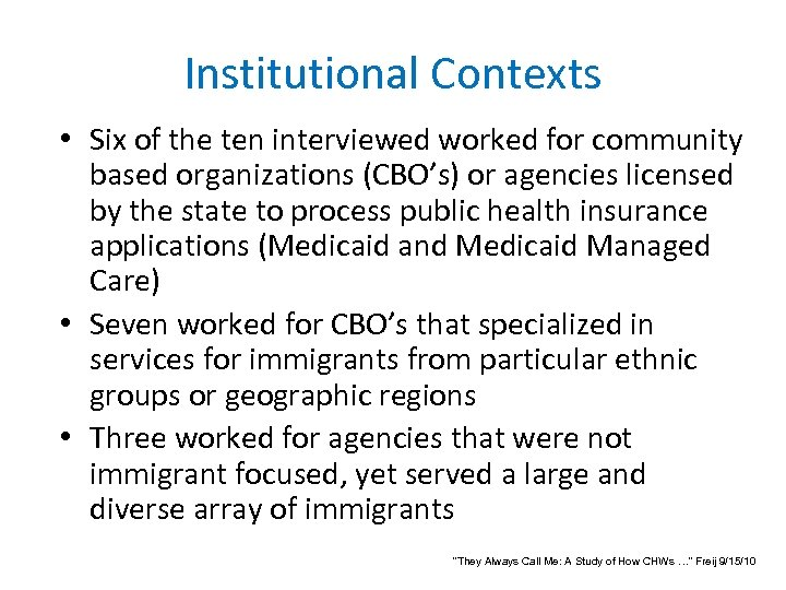 Institutional Contexts • Six of the ten interviewed worked for community based organizations (CBO's)