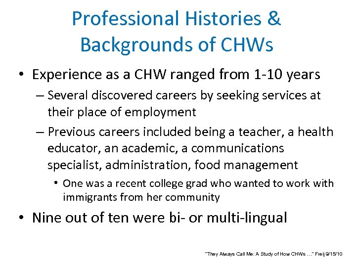 Professional Histories & Backgrounds of CHWs • Experience as a CHW ranged from 1