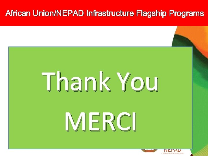 African Union/NEPAD Infrastructure Flagship Programs Thank You MERCI