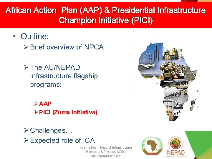 African Action Plan (AAP) & Presidential Infrastructure Champion Initiative (PICI) • Outline: Ø Brief