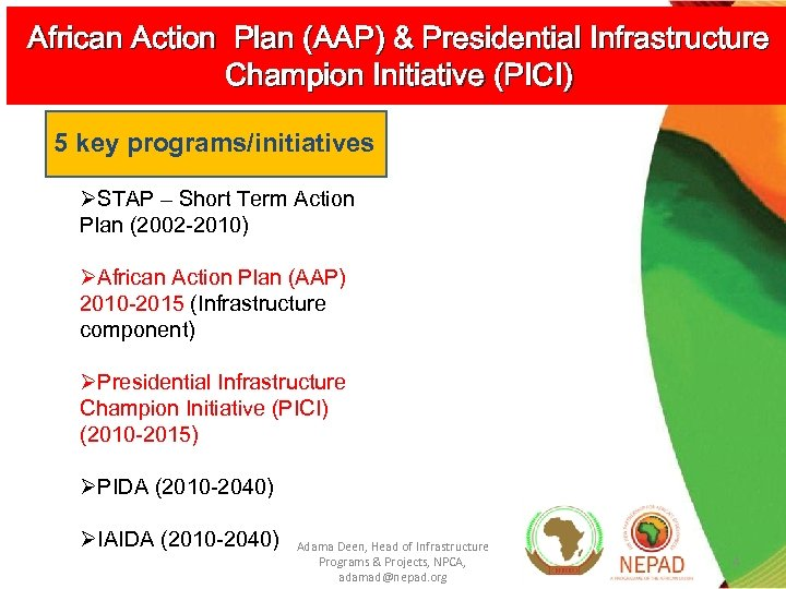 African Action Plan (AAP) & Presidential Infrastructure Champion Initiative (PICI) 5 key programs/initiatives ØSTAP