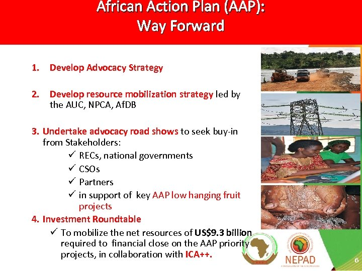 African Action Plan (AAP): Way Forward 1. Develop Advocacy Strategy 2. Develop resource mobilization