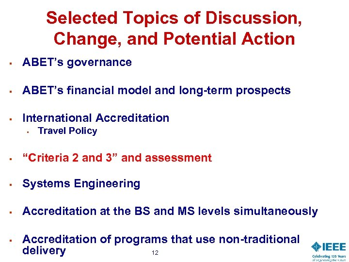 Selected Topics of Discussion, Change, and Potential Action § ABET's governance § ABET's financial