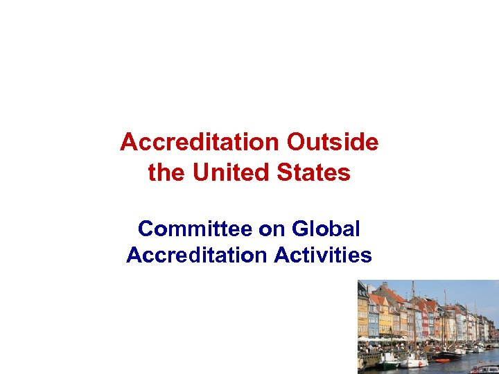 Accreditation Outside the United States Committee on Global Accreditation Activities