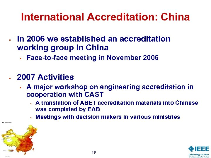 International Accreditation: China § In 2006 we established an accreditation working group in China