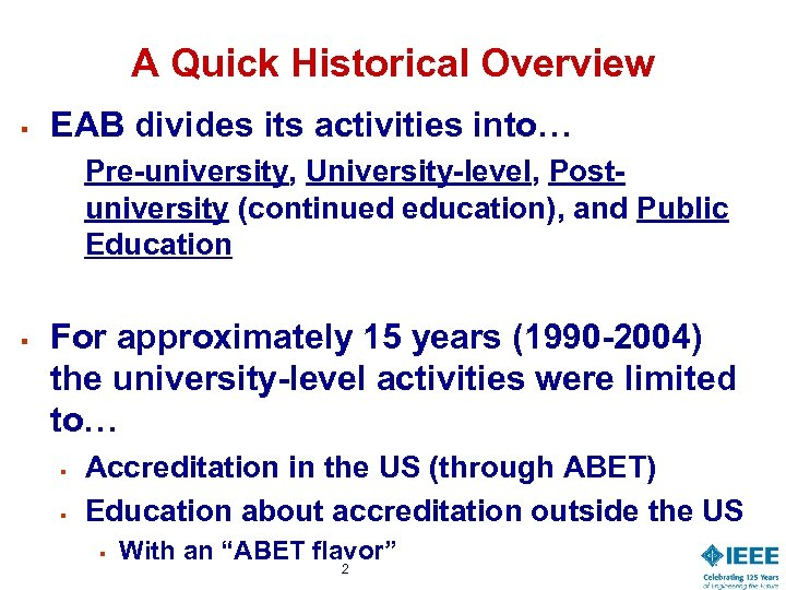 A Quick Historical Overview § EAB divides its activities into… Pre-university, University-level, Postuniversity (continued