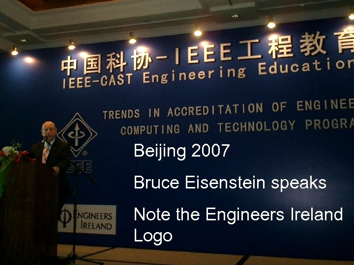 Beijing 2007 Bruce Eisenstein speaks Note the Engineers Ireland Logo 23