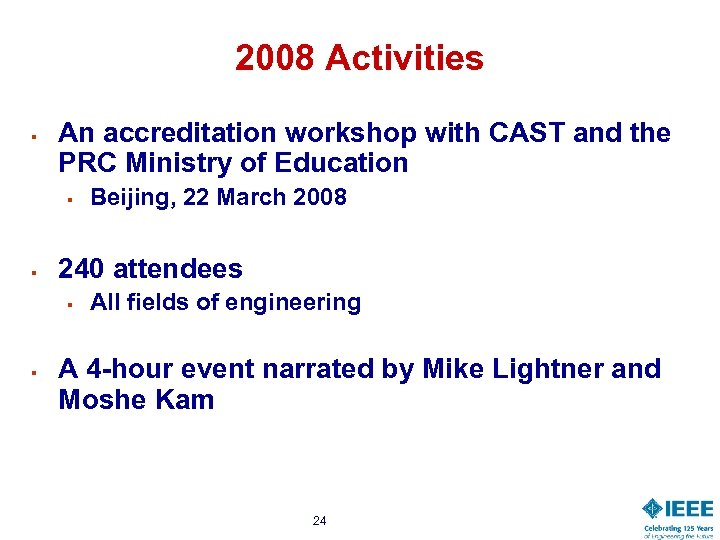 2008 Activities § An accreditation workshop with CAST and the PRC Ministry of Education