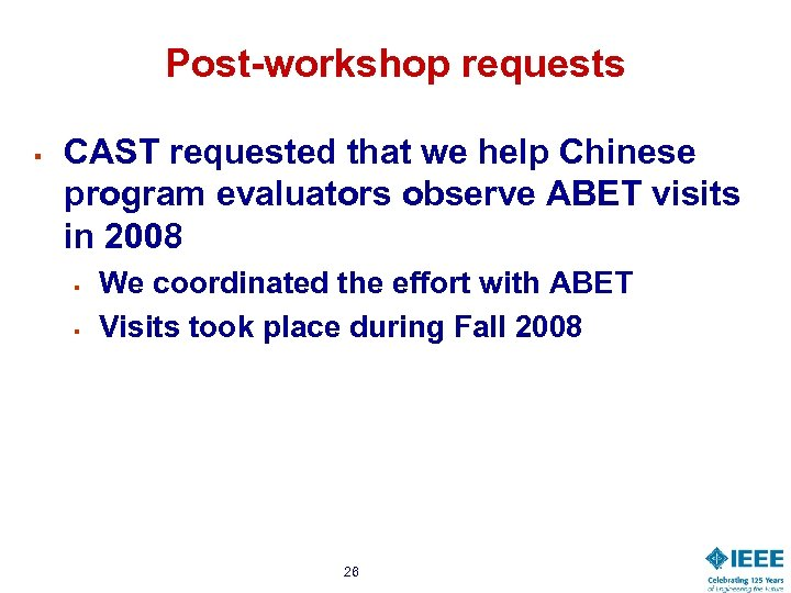Post-workshop requests § CAST requested that we help Chinese program evaluators observe ABET visits