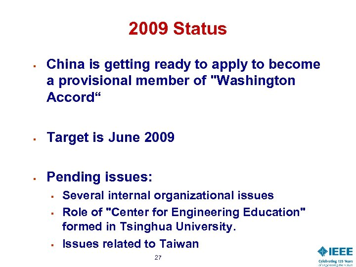 2009 Status § China is getting ready to apply to become a provisional member