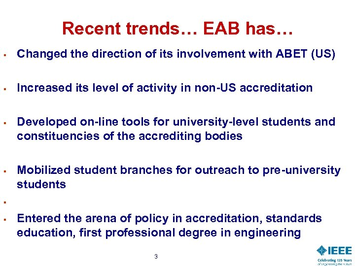 Recent trends… EAB has… § Changed the direction of its involvement with ABET (US)