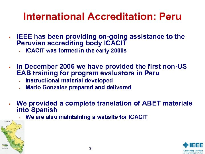 International Accreditation: Peru § IEEE has been providing on-going assistance to the Peruvian accrediting