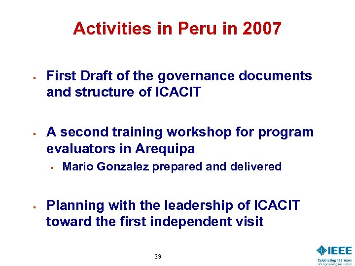 Activities in Peru in 2007 § § First Draft of the governance documents and