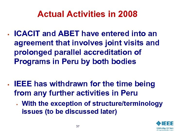 Actual Activities in 2008 § § ICACIT and ABET have entered into an agreement