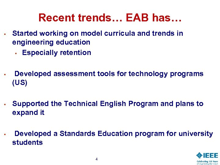 Recent trends… EAB has… § § Started working on model curricula and trends in