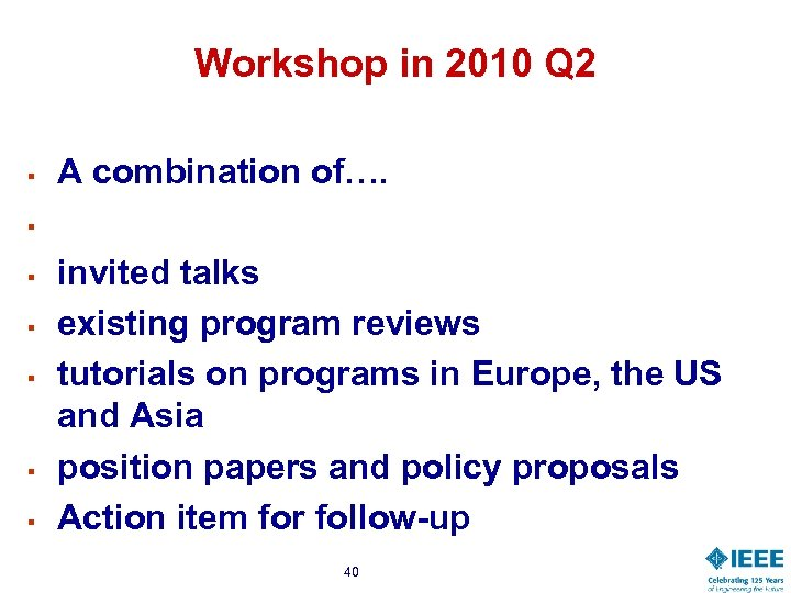 Workshop in 2010 Q 2 § § § § A combination of…. invited talks