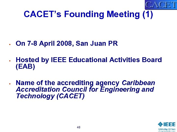 CACET's Founding Meeting (1) § § § On 7 -8 April 2008, San Juan
