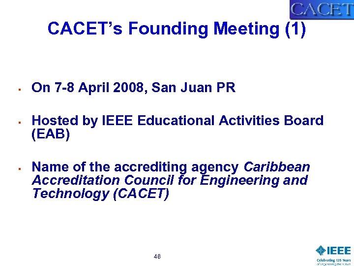 CACET's Founding Meeting (1) § § § On 7 -8 April 2008, San Juan