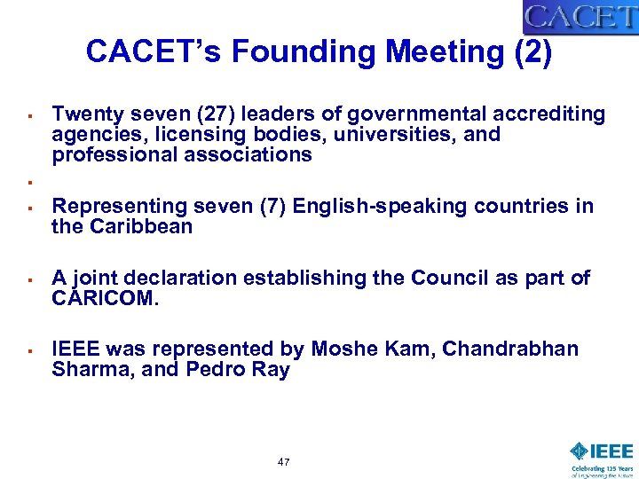 CACET's Founding Meeting (2) § § § Twenty seven (27) leaders of governmental accrediting