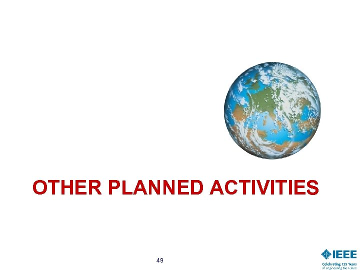 OTHER PLANNED ACTIVITIES 49