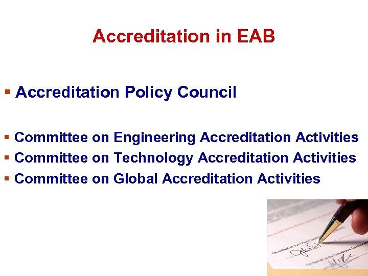 Accreditation in EAB § Accreditation Policy Council § Committee on Engineering Accreditation Activities §