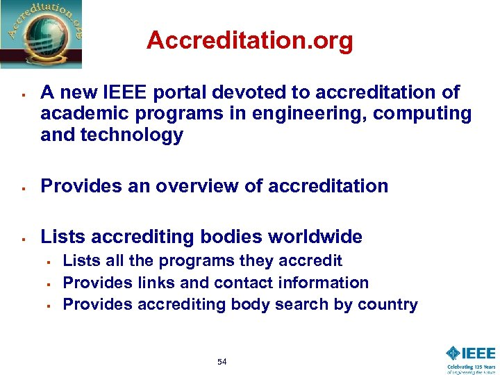 Accreditation. org § A new IEEE portal devoted to accreditation of academic programs in