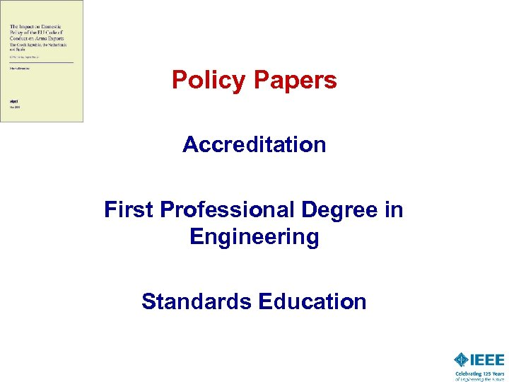 Policy Papers Accreditation First Professional Degree in Engineering Standards Education