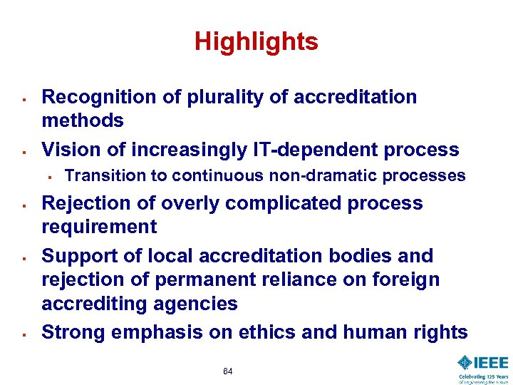 Highlights § § Recognition of plurality of accreditation methods Vision of increasingly IT-dependent process