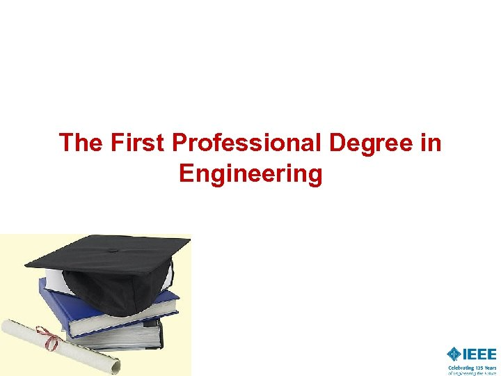 The First Professional Degree in Engineering
