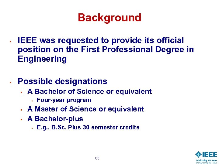 Background § § IEEE was requested to provide its official position on the First