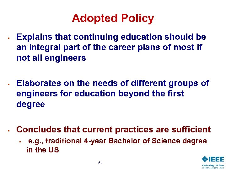 Adopted Policy § § § Explains that continuing education should be an integral part