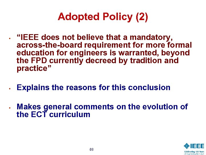 "Adopted Policy (2) § § § ""IEEE does not believe that a mandatory, across-the-board"