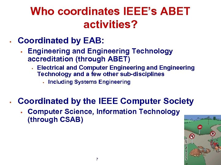 Who coordinates IEEE's ABET activities? § Coordinated by EAB: § Engineering and Engineering Technology