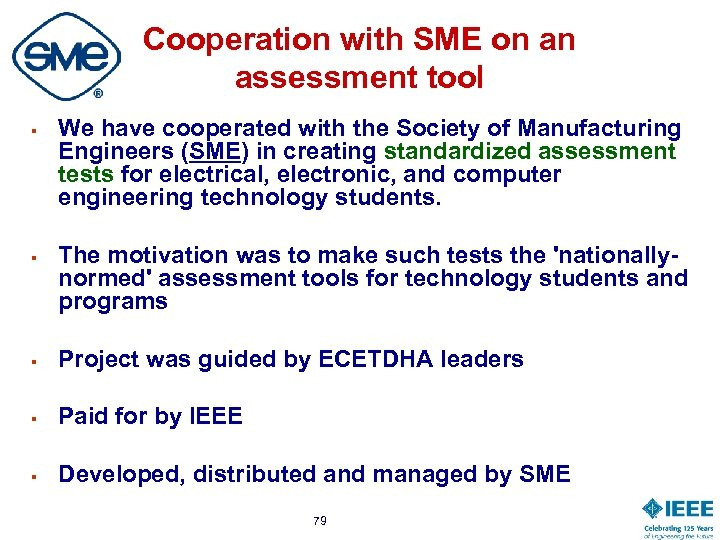 Cooperation with SME on an assessment tool § § We have cooperated with the