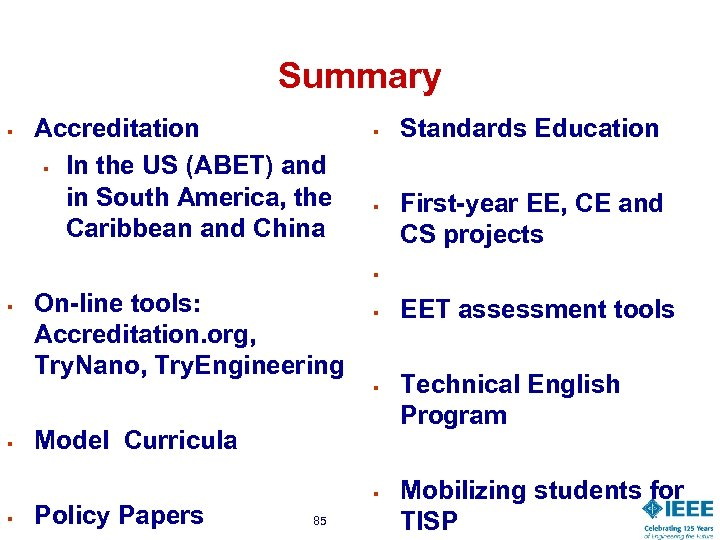 Summary § Accreditation § In the US (ABET) and in South America, the Caribbean