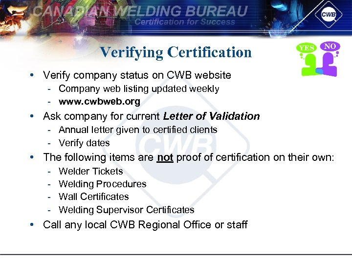Verifying Certification • Verify company status on CWB website Company web listing updated weekly