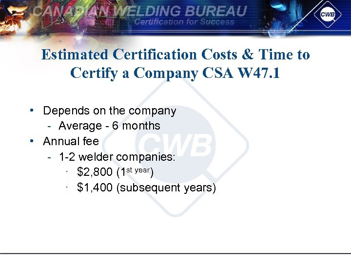 Estimated Certification Costs & Time to Certify a Company CSA W 47. 1 •