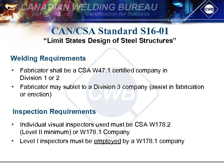 "CAN/CSA Standard S 16 -01 ""Limit States Design of Steel Structures"" Welding Requirements •"