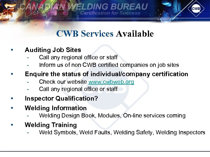 CWB Services Available • Auditing Job Sites • Enquire the status of individual/company certification