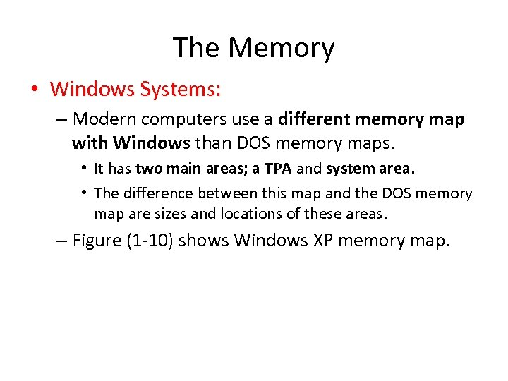 The Memory • Windows Systems: – Modern computers use a different memory map with