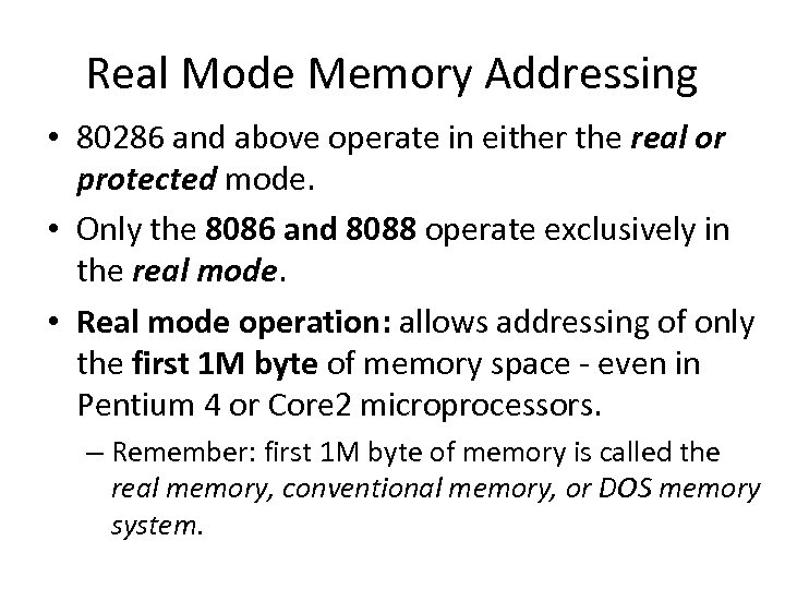 Real Mode Memory Addressing • 80286 and above operate in either the real or