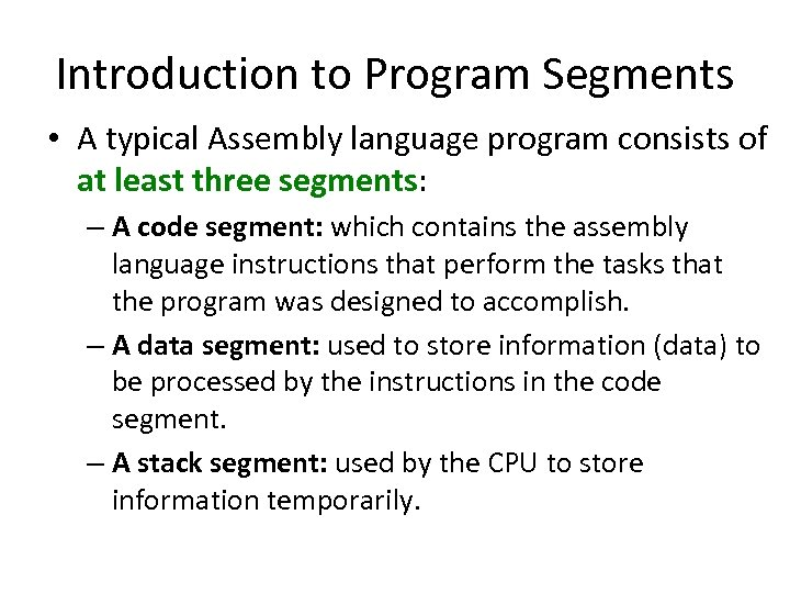 Introduction to Program Segments • A typical Assembly language program consists of at least