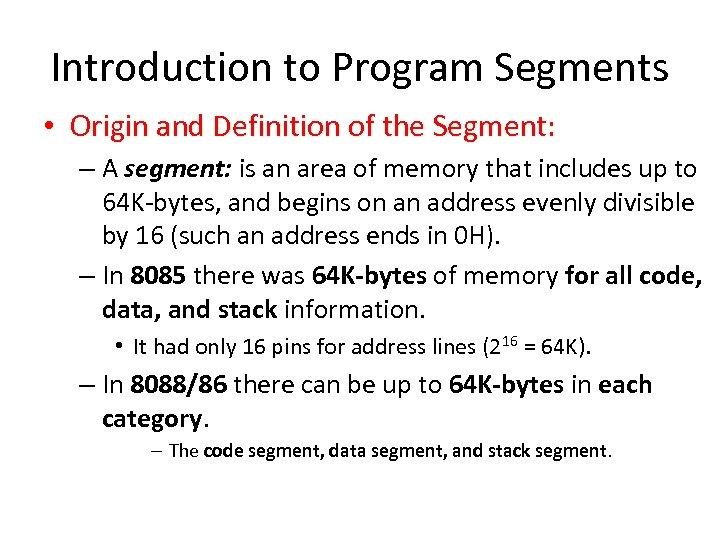 Introduction to Program Segments • Origin and Definition of the Segment: – A segment:
