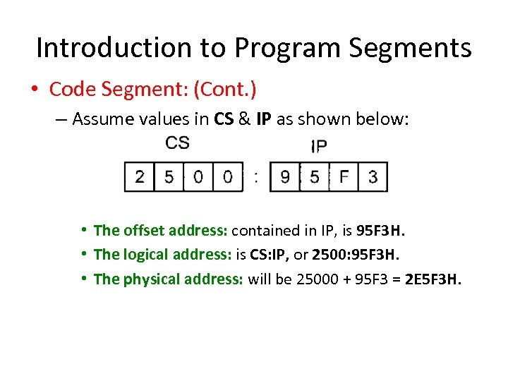 Introduction to Program Segments • Code Segment: (Cont. ) – Assume values in CS