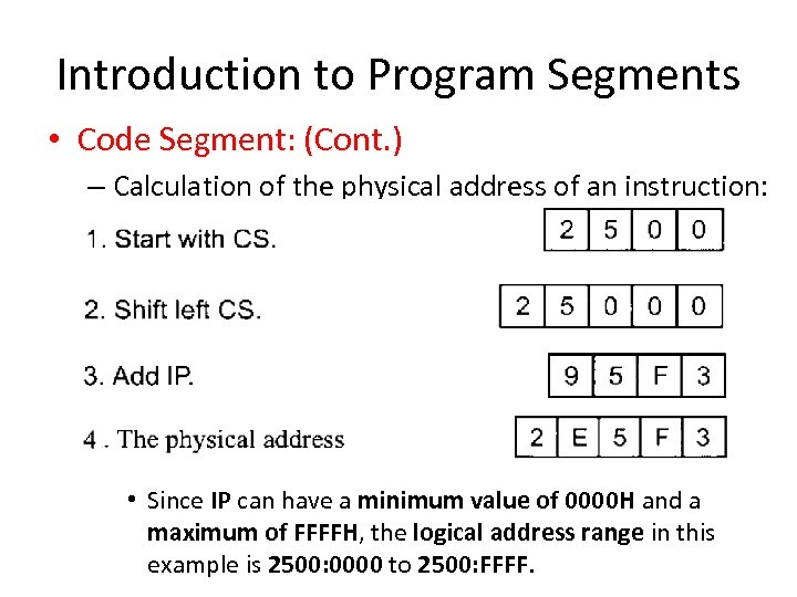 Introduction to Program Segments • Code Segment: (Cont. ) – Calculation of the physical