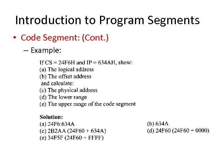 Introduction to Program Segments • Code Segment: (Cont. ) – Example:
